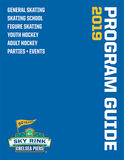 50 Years of Sky Rink. Pier 61, Chelsea Piers. View the Chelsea Piers Sky Rink 2019 Program Guide Here. Includes General Skating, Skating School, Figure Skating, Youth Hockey, Adult Hockey, Parties + Events.